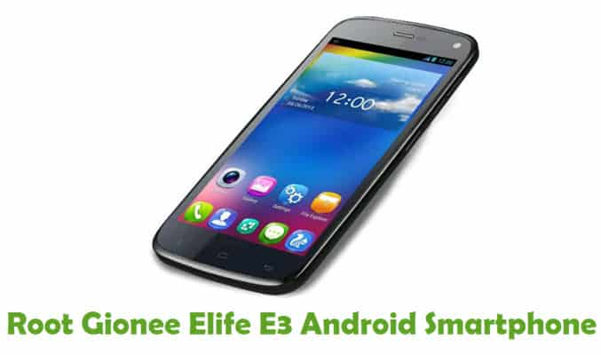 How To Root Gionee Elife E3 Android Smartphone Without PC