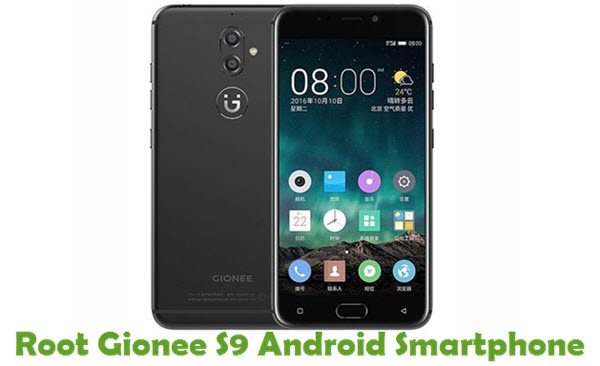 How To Root Gionee S9 Android Smartphone