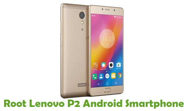 How To Root Lenovo P2 Android Smartphone