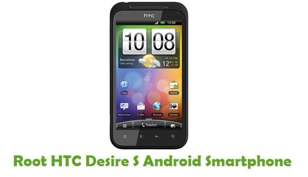 How To Root HTC Desire S Android Smartphone