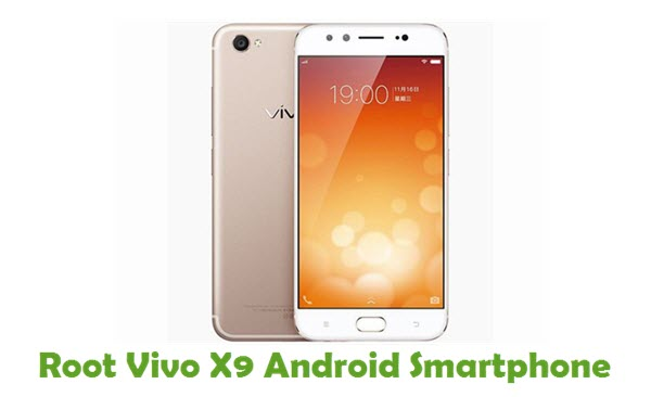 How To Root Vivo X9 Android Smartphone