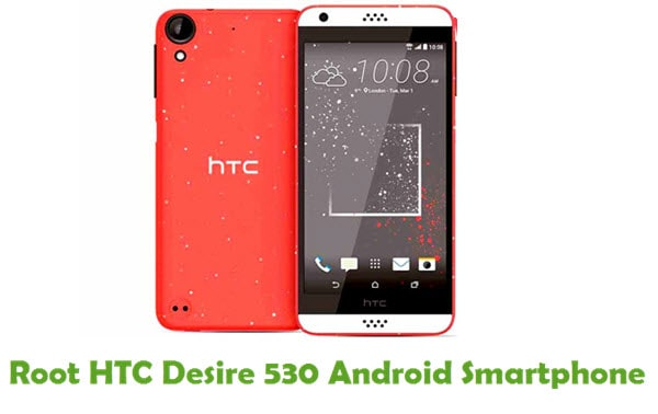 How To Root HTC Desire 530 Android Smartphone