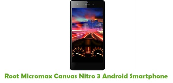 How To Root Micromax Canvas Nitro 3 Android Smartphone
