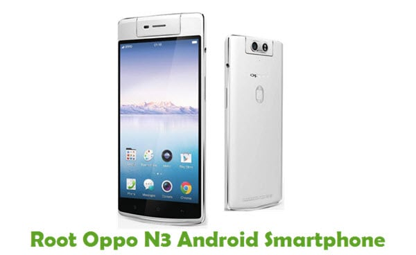 How To Root Oppo N3 Android Smartphone