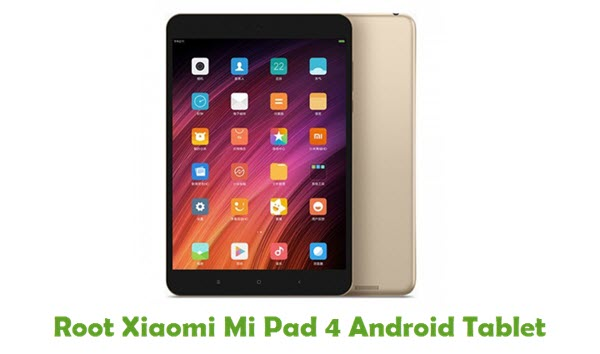 How To Root Xiaomi Mi Pad 4 Android Tablet
