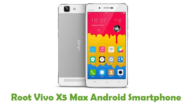 Root Vivo X5 Max Android Smartphone