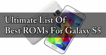 The Ultimate List Of Best ROMs For Galaxy S5