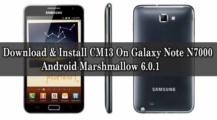 Install CM13 On Galaxy Note N7000 Android Marshmallow 6.0.1