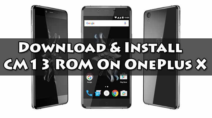 Install CM13 ROM On OnePlus X