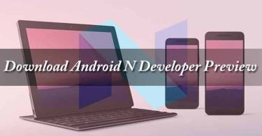 Download Android N Developer Preview for Nexus 5X, 6, 6P, 9, 9G, Nexus Player and Pixel C