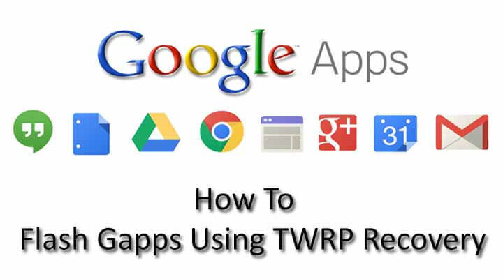 How To Flash Gapps Using TWRP Recovery