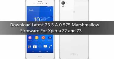 Download Latest 23.5.A.0.575 Marshmallow Firmware For Xperia Z2 and Z3