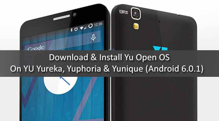 Yu OS For YU Yureka, Yuphoria & Yunique