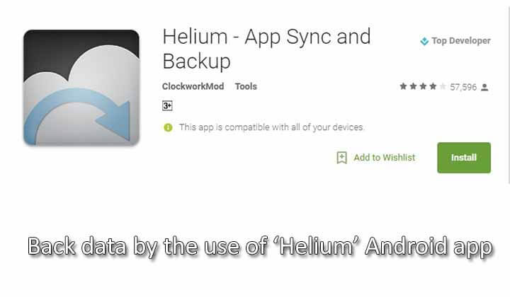 BACKUP IMPORTANT DATA ON ANDROID by the use of 'Helium' Android app: