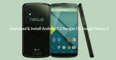 Download & Install Android 7.0 Nougat On Google Nexus 4