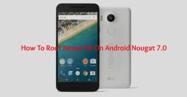 Root Nexus 5x on Android Nougat 7.0