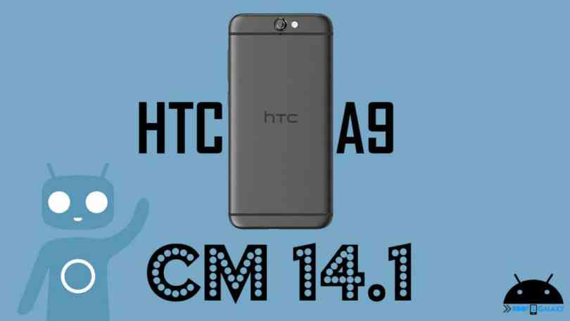 OFFICIAL CM 14.1 ON HTC A9