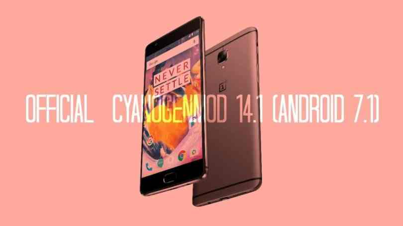 Download and Install Official CM 14.1 On Oneplus 3T