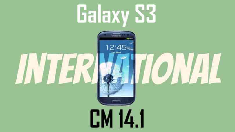 Official CM 14.1 on Samsung Galaxy S3