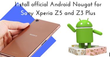 Install Android Nougat for Xperia X and X Compact