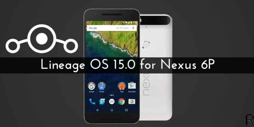 LineageOS 15.0 For Nexus 6P