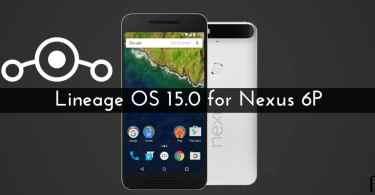 LineageOS 15.0 For Nexus 6P