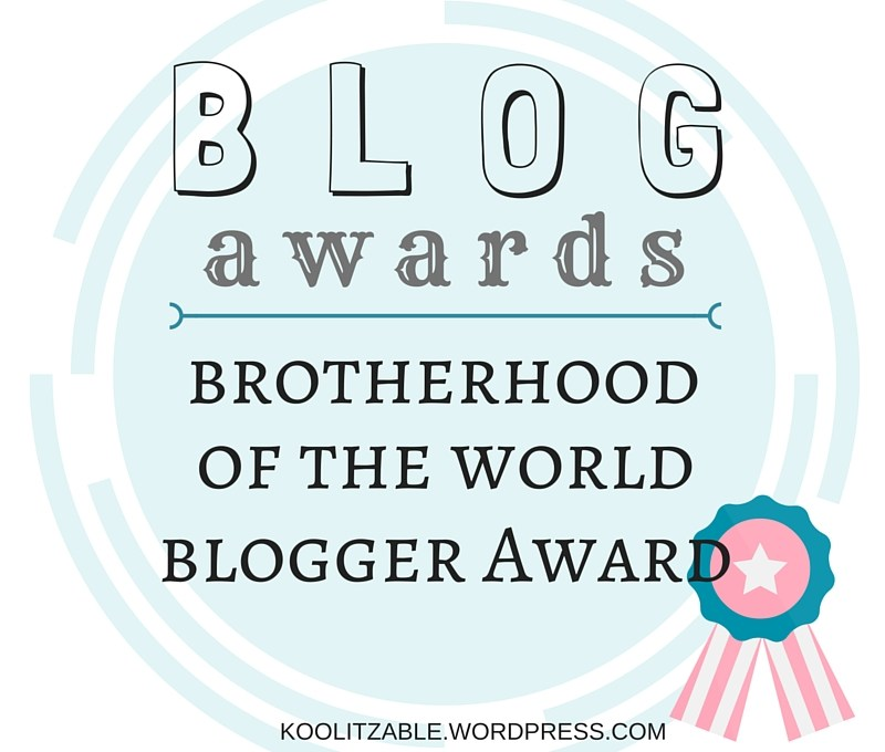Brotherhood of the World Blogger Award