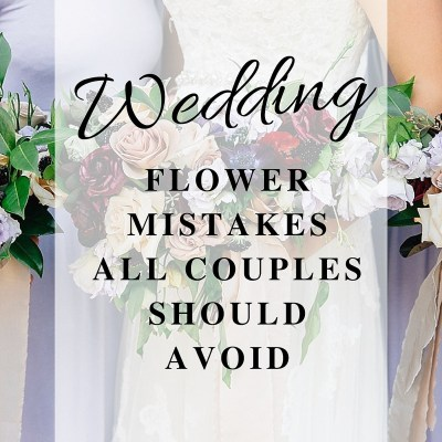 Wedding Flower Mistakes All Couples Should Avoid