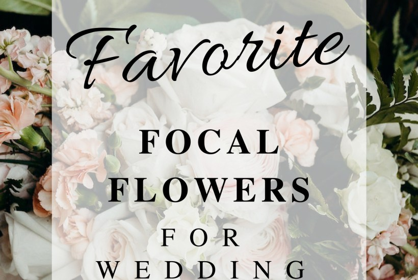 Favorite Focal Flowers for Bouquets