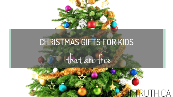 Christmas Gift Ideas For Kids (that are free)