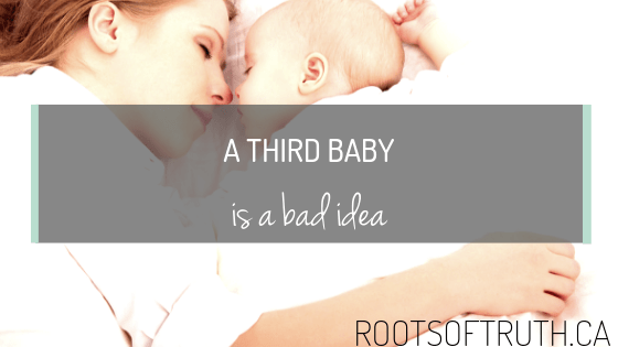 Reasons To NOT Have A Third Baby