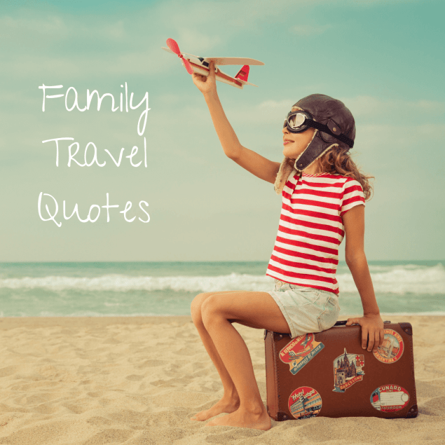 family travel quotes for inspiration