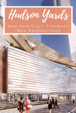 Hudson Yards- NYC's Trendiest New Neighborhood
