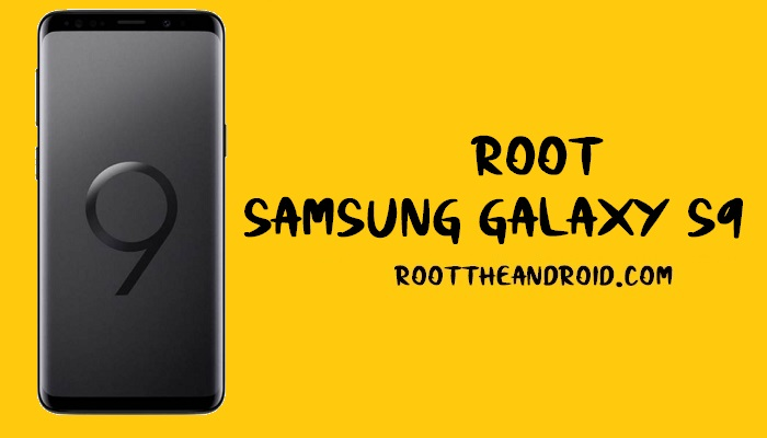 Root Samsung Galaxy S9 SM-G960F/U/W Pie 9.0 using TWRP