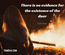 there-is-no-evidence-for-the-existence-of-the-doer