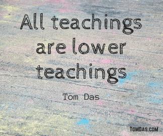 All teachings are lower teachings