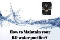 Maintain ro water purifier