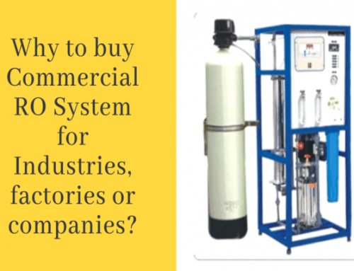 Why to buy Commercial RO System for Industries, factories or companies?
