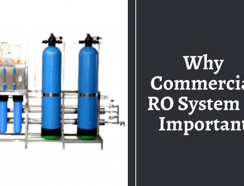 Explanation on Why Commercial RO System Is Important