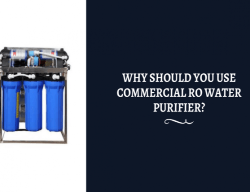 Why should you use Commercial RO water purifier?