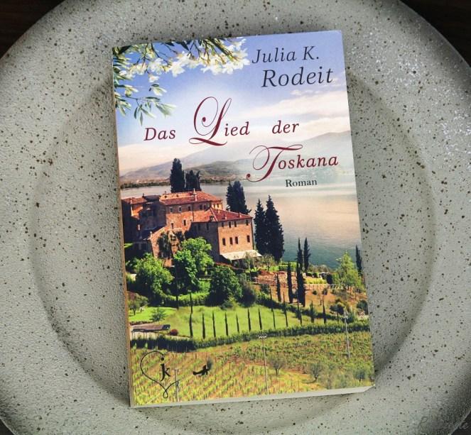 Das Lied der Toskana - Julia K. Rodeit