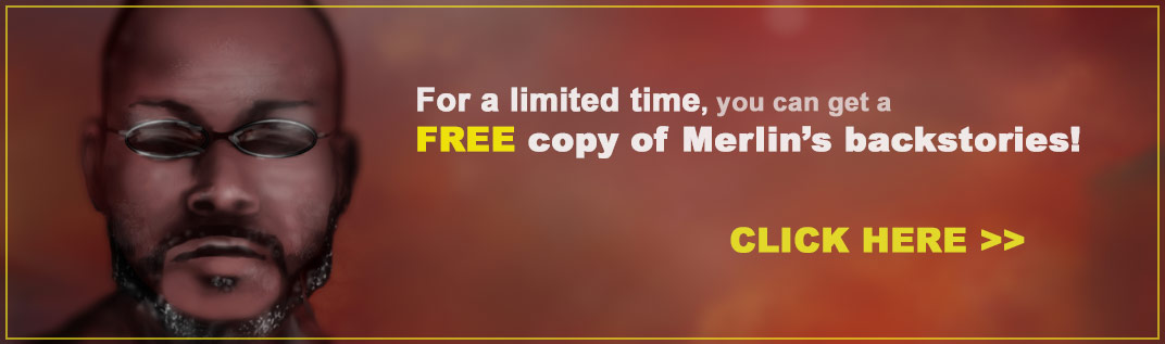 For a limited time, you can get a FREE copy of Merlin's backstories!