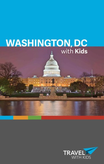 Washington, DC with Kids: For Families Traveling to DC