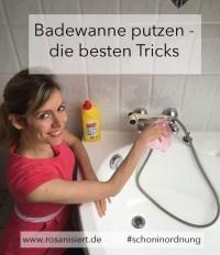 Badewanne putzen - die besten Tricks - Rosanisiert
