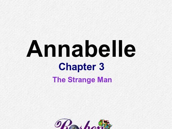 Annabelle || Chapter 3 (The Strange Man)