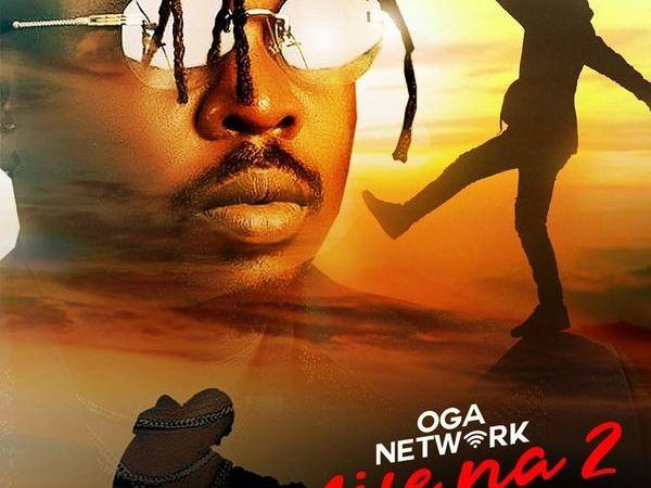 [Music Video] Oga Network – Life Na 2