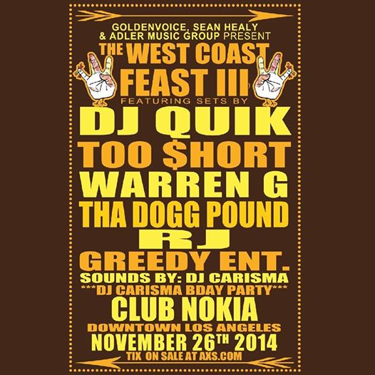 West Coast Feast III: W/ DJ Quik, Too $hort, Warren G, Tha Dogg Pound, RJ; November 26th!