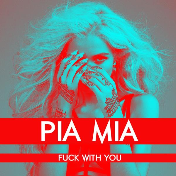 "Pia Mia ""Fuck With You"""