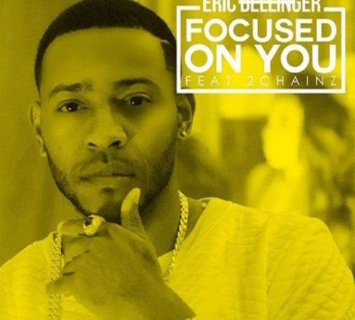 "Eric Bellinger ft 2 Chainz ""Focused On You"""
