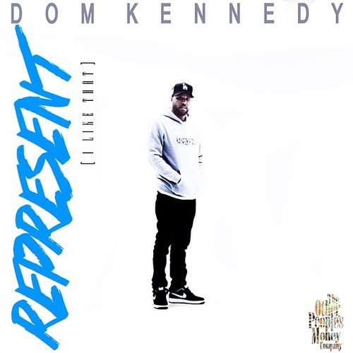 """Dom Kennedy – """"Represent (I Like That)"""" prod. by J.LBS"""